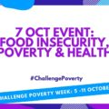 Challenge Poverty Week: Food Insecurity, Poverty and Health